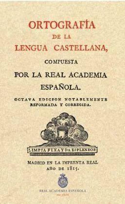 ORTOGRAFÍA DE LA LENGUA CASTELLANA. 1815