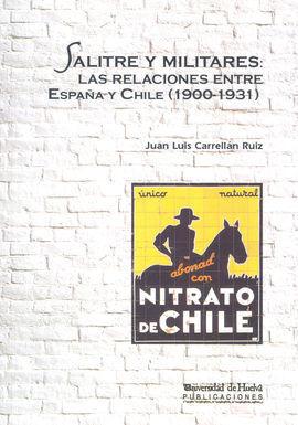 SALITRE Y MILITARES: LAS RELACIONES ENTRE ESPA?A Y CHILE (19