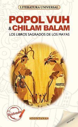 POPOL VUH ; CHILAM BALAM