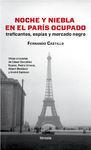 NOCHE Y NIEBLA EN EL PARÍS OCUPADO. TRAFICANTES, ESPÍAS Y MERCADO NEGRO