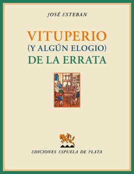 VITUPERIO (Y ALGÚN ELOGIO) DE LA ERRATA