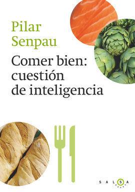 COMER BIEN, CUESTION DE INTELIGENCIA