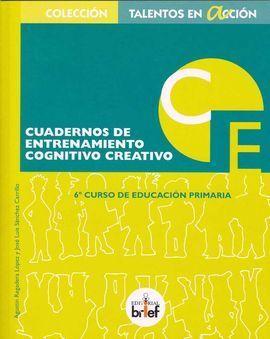 CUADERNO DE ENTRENAMIENTO COGNITIVO-CREATIVO (6.º DE PRIMARIA)