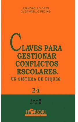 CLAVES PARA GESTIONAR CONFLICTOS ESCOLARES. UN SISTEMA DE DIQUES