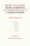 POESIA Y FILOSOFIA: MARIA ZAMBRANO LA GENERACION DEL 27 Y EMILIO