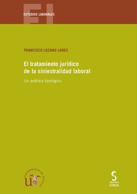 TRATAMIENTO JURÍDICO DE LA SINIESTRALIDAD LABORAL