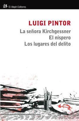 LA SEÑORA KIRCHGESSNER / EL NÍSPERO / LOS LUGARES DEL DELITO
