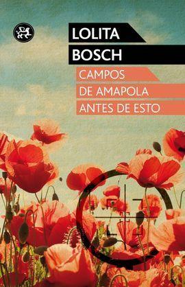 CAMPOS DE AMAPOLA ANTES DE ESTO