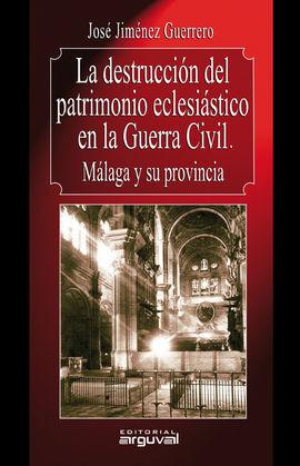 LA DESTRUCCIÓN DEL PATRIMONIO ECLESIÁSTICO EN LA G