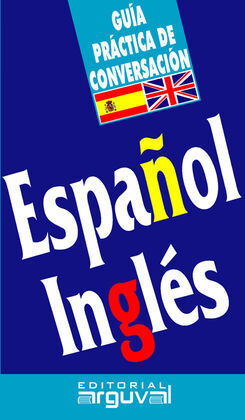 GUÍA PRÁCTICA DE CONVERSACIÓN ESPAÑOL-INGLÉS
