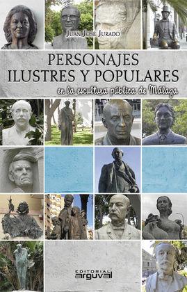 PERSONAJES ILUSTRES Y POPULARES EN LA ESCULTURA PÚBLICA DE MÁLAGA