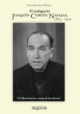 EL MALAGUEÑO JOAQUÍN CORTÉS NAVAJAS 1884-1950
