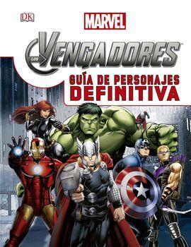 LOS VENGADORES. GUIA DE PERSONAJES DEFINITIVA