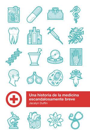 UNA HISTORIA DE LA MEDICINA ESCANDALOSAMENTE BREVE