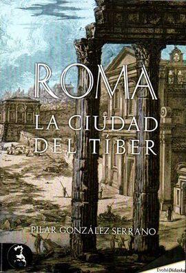 ROMA LA CIUDAD DEL TÍBER