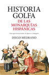 GOLFEMIA REGIA. HISTORIA GOLFA DE LAS MONARQUÍAS HISPÁNICAS