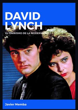DAVID LYNCH. EL ONIRISMO DE LA MODERNIDAD