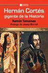 HERNÁN CORTÉS, GIGANTE DE LA HISTORIA