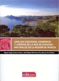 ANALISIS ECOLOGICO, ECONOMICO Y JURIDICO DE LA RED DE ESPACIOS NA
