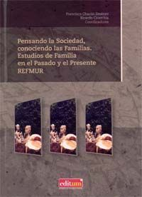 PENSANDO LA SOCIEDAD, CONOCIENDO LAS FAMILIAS. ESTUDIOS DE FAMILI