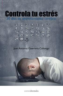 CONTROLA TU ESTRES 30 DIAS DE ENTRENAMIENTO CEREBRAL