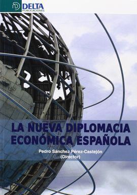 LA NUEVA DIPLOMACIA ECONÓMICA ESPAÑOLA