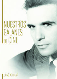 NUESTROS GALANES DE CINE