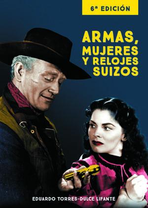 ARMAS, MUJERES Y RELOJES SUIZOS 6ª EDICION