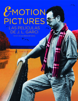 EMOTION PICTORES. EL CINE DE JOSÉ LUIS GARCI