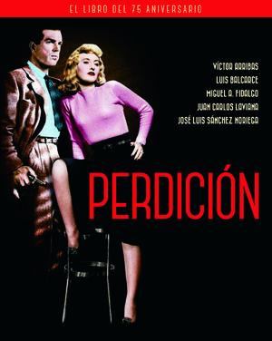 PERDICION. EL LIBRO DEL 75 ANIVERSARIO