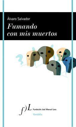 FUMANDO CON MIS MUERTOS, DE ALVARO SALVADOR