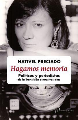 HAGAMOS MEMORIA. POLITICOS Y PERIODISTAS DE LA TRA