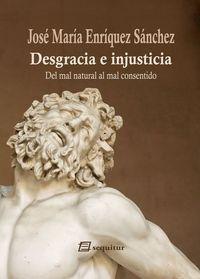DESGRACIA E INJUSTICIA