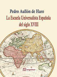 LA ESCUELA UNIVERSALISTA ESPAÑOLA DEL SIGLO XVIII