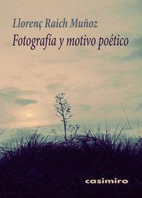 FOTOGRAFÍA Y MOTIVO POÉTICO