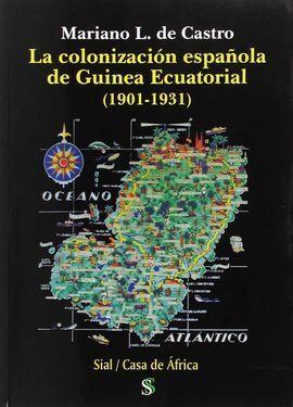 COLONIZACION ESPAÑOLA DE GUINEA ECUATORIAL 1901 1931,LA