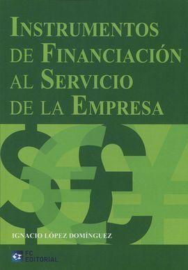 INSTRUMENTOS DE FINANCIACION AL SERVICIO DE LA EMPRESA