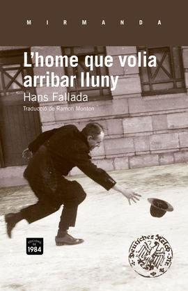 L'HOME QUE VOLIA ARRIBAR LLUNY