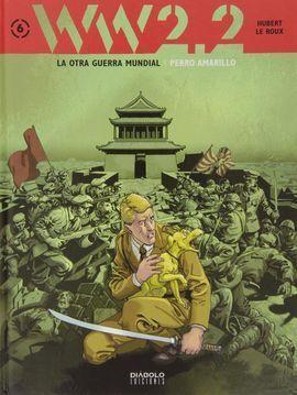 WW2.2 LA OTRA GUERRA MUNDIAL 06: PERRO AMARILLO