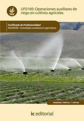 OPERACIONES AUXILIARES DE RIEGO EN CULTIVOS AGRÍCOLAS. AGAX0208 - ACTIVIDADES AU