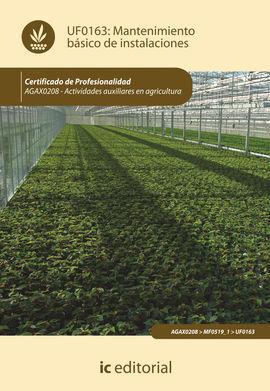 MANTENIMIENTO BÁSICO DE INSTALACIONES. AGAX0208 - ACTIVIDADES AUXILIARES EN AGRI