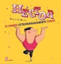 HÉCTOR, EL HOMBRE EXTRAORDINARIAMENTE FUERTE - NUEVO FORMATO