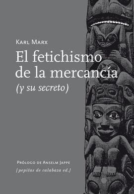 FETICHISMO DE LA MERCANCIA, EL