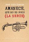 AMANECE, QUE NO ES POCO (LA SERIE)