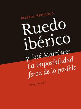 RUEDO IBÉRICO Y JOSÉ MARTÍNEZ