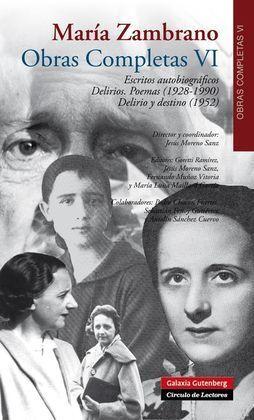 ESCRITOS AUTOBIOGRÁFICOS. DELIRIOS. POEMAS (1928-1990) VOL. VI