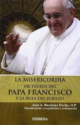 LA MISERICORDIA. 100 TEXTOS DEL PAPA FRANCISCO Y LA BULA DEL JUBILEO