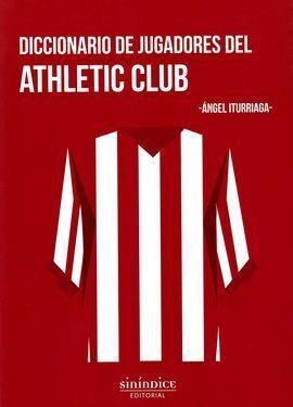 DICCIONARIO DE JUGADORES DEL AHTLETIC CLUB