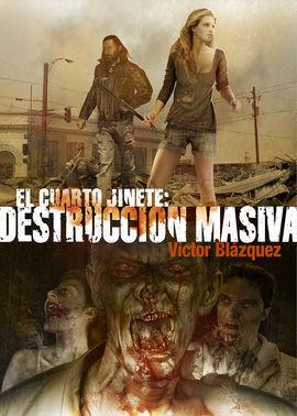 CUARTO JINETE. DESTRUCCION MASIVA, EL