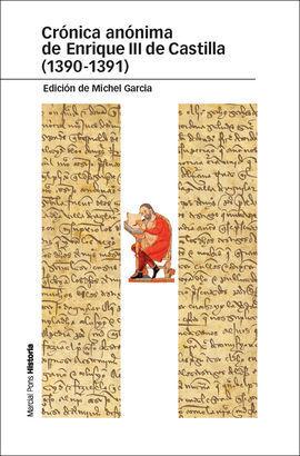 CRONICA ANONIMA DE ENRIQUE III DE CASTILLA 1390 1391